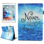 For iPad Pro 10.5 inch Never Stop Dreaming Pattern Horizontal Flip Leather Protective Case with Holder & Card Slots & Wallet & P
